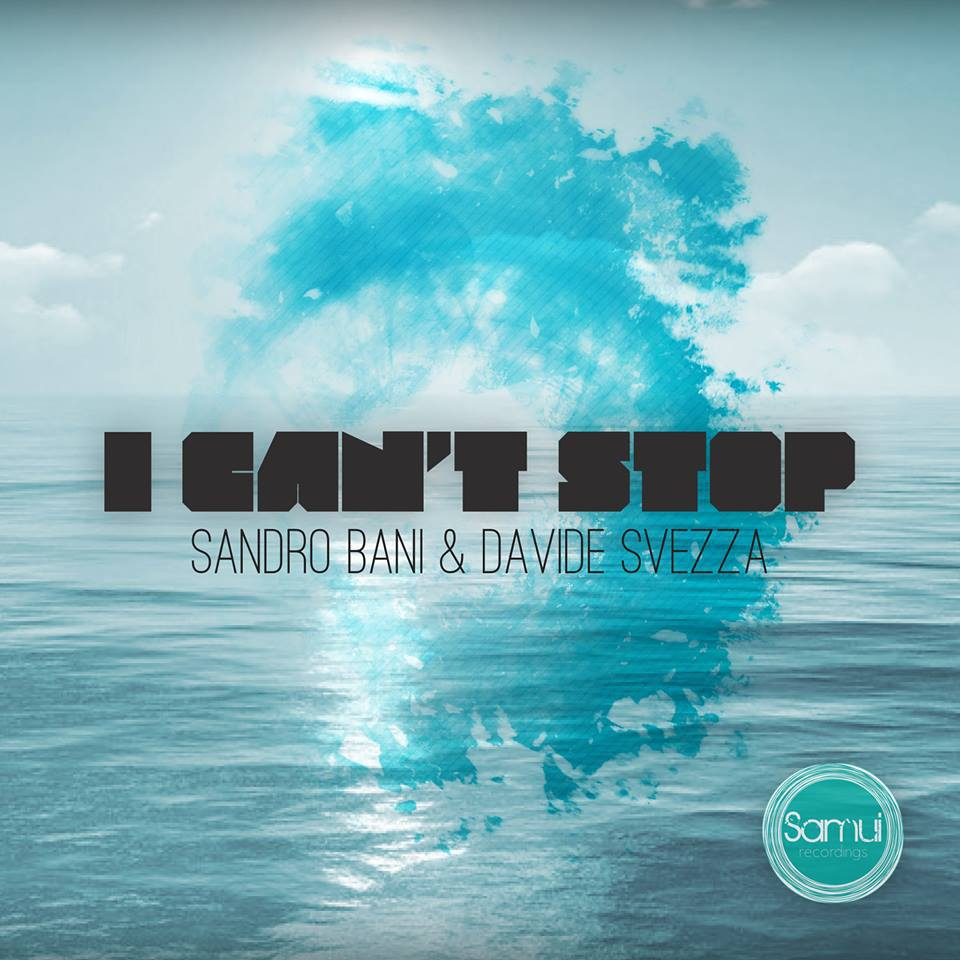 Sandro Bani and Davide Svezza - I Can't Stop